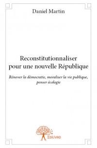 Reconstitutionnaliser pour une nouvelle République