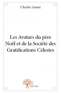 Les Avatars du père Noël et de la Société des Gratifications Célestes