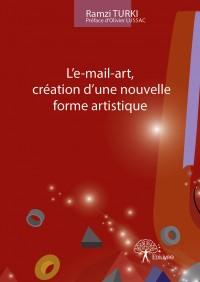 L'e-mail-art, création d'une nouvelle forme artistique