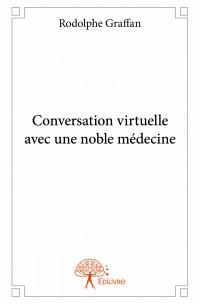 Conversation virtuelle avec une noble médecine