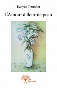 L'Amour à fleur de peau