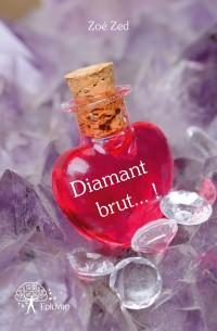 Diamant brut...!