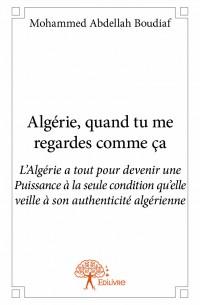 Algérie, quand tu me regardes comme ça