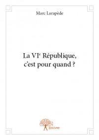 La VIe République, c'est pour quand ?