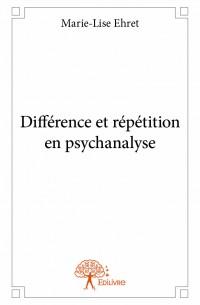 Différence et répétition en psychanalyse