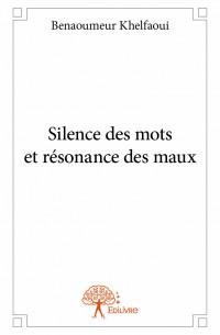 Silence des mots et résonance des maux