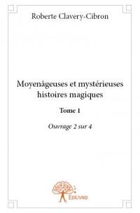 Moyenâgeuses et mystérieuses histoires magiques Tome 1 Ouvrage 2 sur 4
