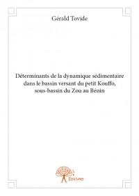 Déterminants de la dynamique sédimentaire dans le bassin versant du petit Kouffo, sous-bassin du Zou au Bénin