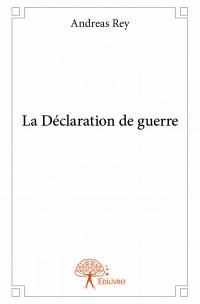 La Déclaration de guerre