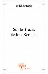 Sur les traces de Jack Kerouac