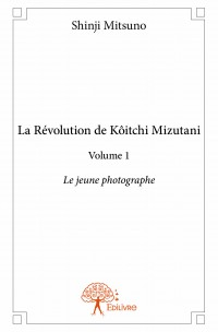 La Révolution de Kôitchi Mizutani - Volume 1