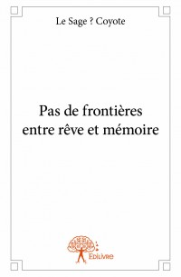 Pas de frontières entre rêve et mémoire