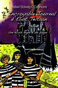 L'Incroyable  Journal d'Eliot Teltaan – 2ème cahier