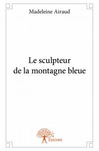 Le sculpteur de la montagne bleue