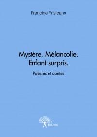 Mystère. Mélancolie. Enfant surpris.