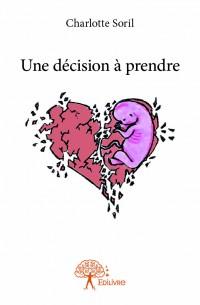 Une décision à prendre