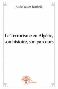 Le Terrorisme en Algérie, son histoire, son parcours