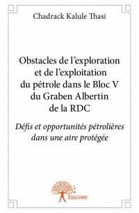 Obstacles de l'exploration et de l'exploitation du pétrole dans le Bloc V du Graben Albertin de la RDC.