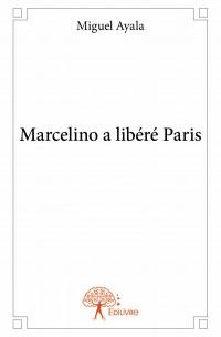Marcelino a libéré Paris