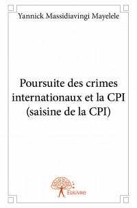 Poursuite des crimes internationaux et la CPI (saisine de la CPI)