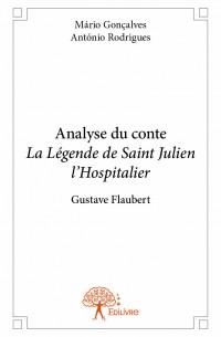 Analyse du conte <i>La Légende de Saint Julien l'Hospitalier</i>