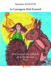 Le Courageux Petit Écureuil - Tome 1