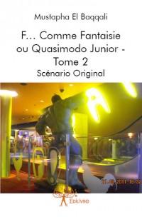 F… Comme Fantaisie  ou  Quasimodo Junior - Tome 2