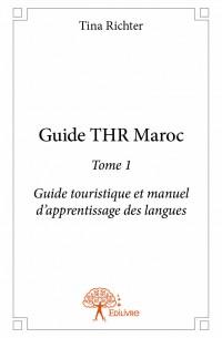 Guide THR Maroc - Tome 1