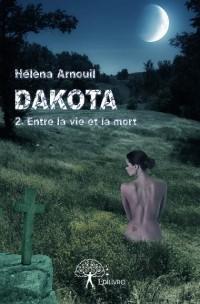Dakota : entre la vie et la mort