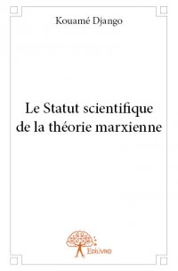 Le Statut scientifique de la théorie marxienne