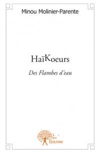 Haïkoeurs (des Flambes d'eau)