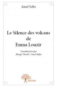 Le Silence des volcans de Emna Louzir