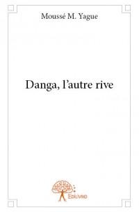 Danga, l'autre rive