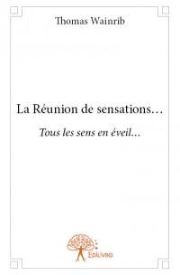 La Réunion de sensations...