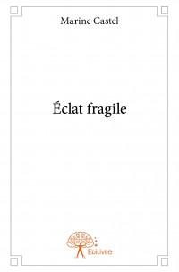 Éclat fragile