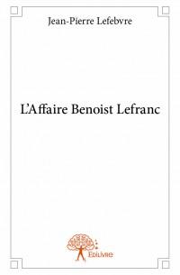 L'Affaire Benoist Lefranc
