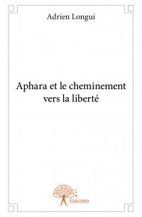 Aphara et le cheminement vers la liberté