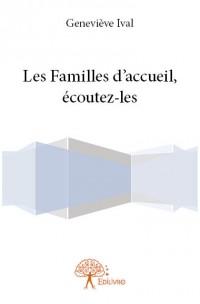 Les Familles d'accueil, écoutez-les