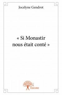 « Si Monastir  nous était conté »