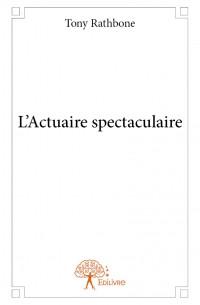 L'Actuaire spectaculaire