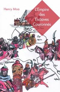 L'Empire des Esclaves Couronnés