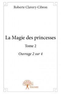 La Magie des princesses Tome 2 Ouvrage 2 sur 4