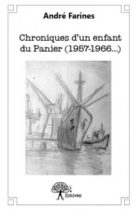 Chroniques d'un enfant du Panier (1957-1966...)