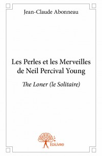 Les Perles et les Merveilles de Neil Percival Young