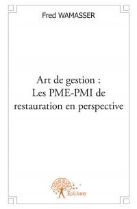 Art de gestion : Les PME-PMI de restauration en perspective