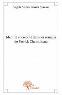 Identité et créolité dans les romans de Patrick Chamoiseau