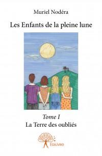 Les Enfants de la pleine lune - Tome I