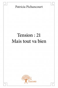 Tension : 21 Mais tout va bien