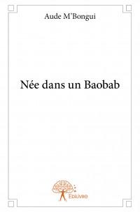 Née dans un Baobab