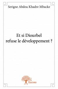 Et si Diourbel refuse le développement ?